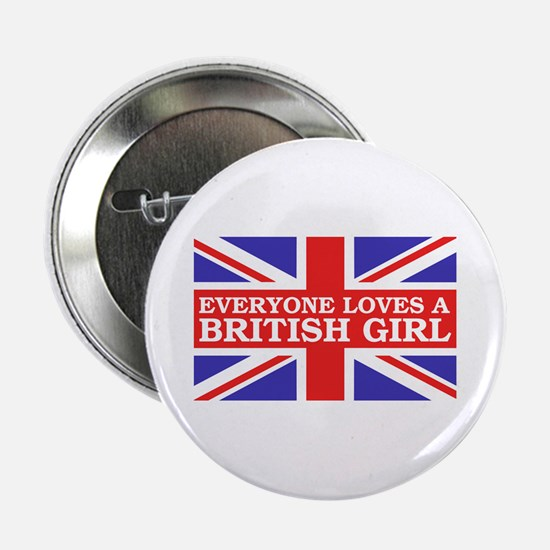 Everyone Loves a British Girl Button