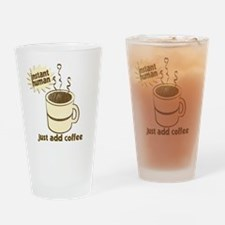 Instant Human Just Add Coffee Drinking Glass