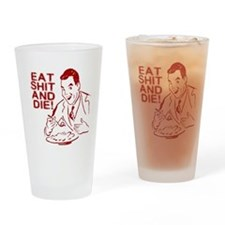 EAT SHIT AND DIE ANTI VALENTI Drinking Glass