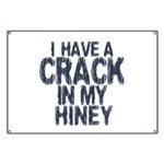I have A Crack In My Hiney! Banner