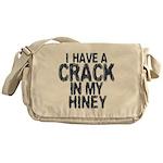 I have A Crack In My Hiney! Messenger Bag