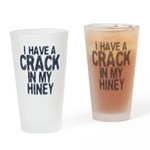 I have A Crack In My Hiney! Drinking Glass