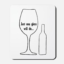 Just One Glass Mousepad