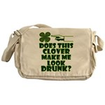 Does This Clover Make Me Look Drunk? Messenger Bag