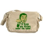 Drink You Bitches Under The T Messenger Bag