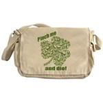 Pinch me and die! Messenger Bag