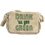 Drink Until You're Green Messenger Bag