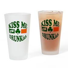 Kiss Me I'm Drunkish Drinking Glass