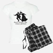 Don't Annoy The Crazy Person Pajamas