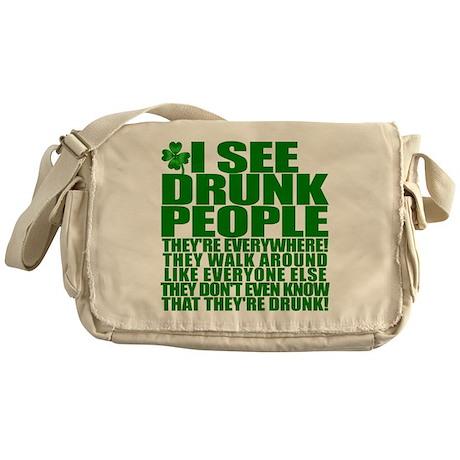 I SEE DRUNK PEOPLE! Messenger Bag