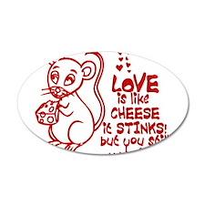 Love Stinks Like Cheese 22x14 Oval Wall Peel