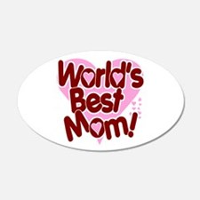 World's BEST Mom! 22x14 Oval Wall Peel