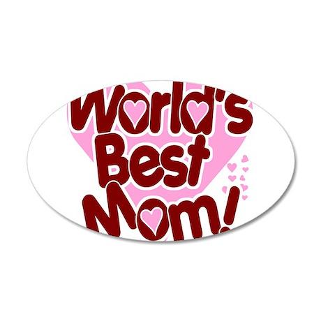 World's BEST Mom! 38.5 x 24.5 Oval Wall Peel