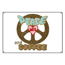 Peace Love and Coffee Banner