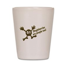 Dingleberries Are People Too! Shot Glass