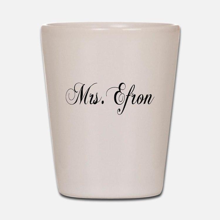 Mrs. Efron Shot Glass