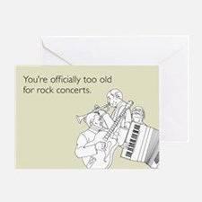 Too Old For Rock Concerts Greeting Card