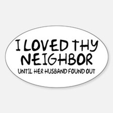 Loved Thy Neighbor/Her Husband Oval Decal