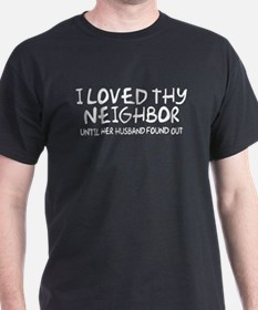 Loved Thy Neighbor/Her Husband Black T-Shirt