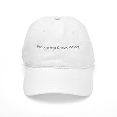 recovering crack whore Baseball Cap
