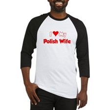 I Love My Polish Wife Baseball Jersey