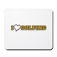 I Love Golfing Mousepad