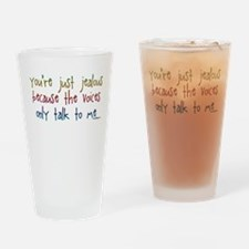 You're just jealous Drinking Glass