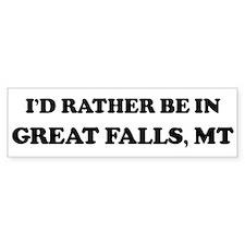 Rather be in Great Falls Bumper Bumper Sticker