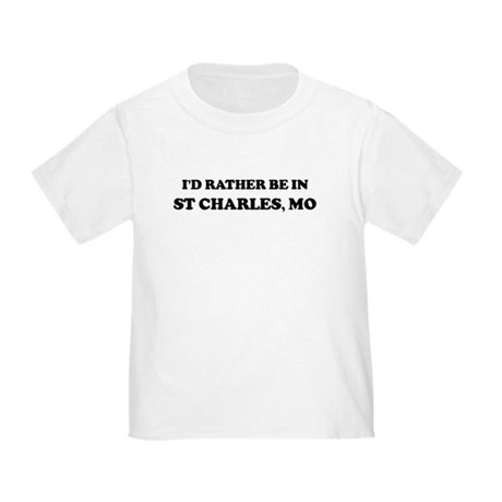 Rather be in St. Charles Toddler T-Shirt
