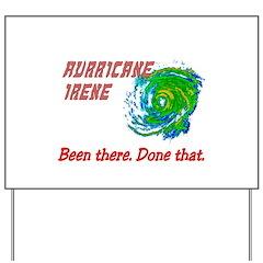Hurricane Irene Been There Yard Sign