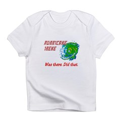 Hurricane Irene Was There Infant T-Shirt