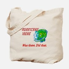 Hurricane Irene Was There Tote Bag
