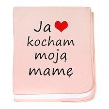I love MY Mom (Polish) baby blanket
