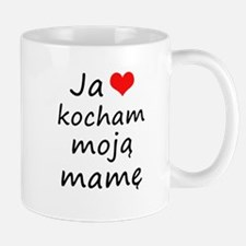 I love MY Mom (Polish) Mug