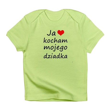 I love MY Grandpa (Polish) Infant T-Shirt