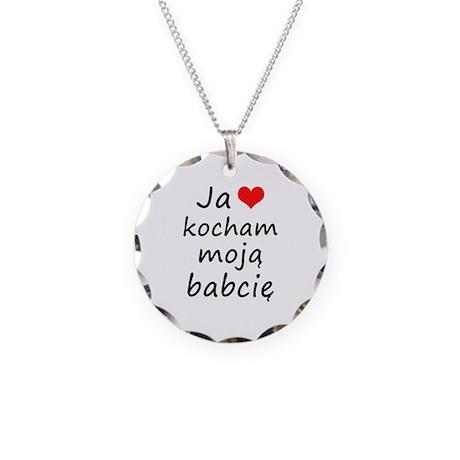 I love MY Grandma (Polish) Necklace Circle Charm