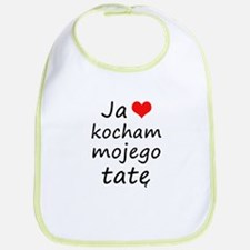 I love MY Dad (Polish) Bib