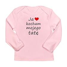 I love MY Dad (Polish) Long Sleeve Infant T-Shirt