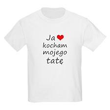 I love MY Dad (Polish) T-Shirt