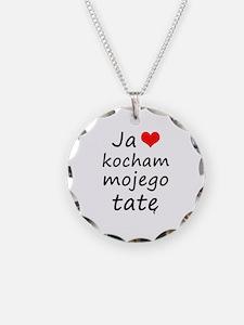 I love MY Dad (Polish) Necklace