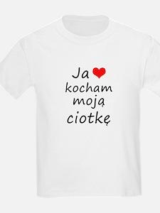 I love MY Aunt (Polish) T-Shirt