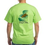 Dog's Life Green T-Shirt