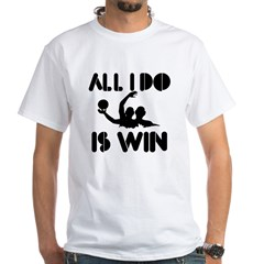 All I do is Win Waterpolo Shirt