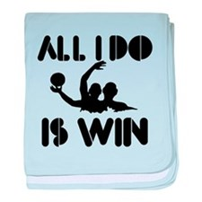 All I do is Win Waterpolo baby blanket
