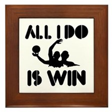 All I do is Win Waterpolo Framed Tile