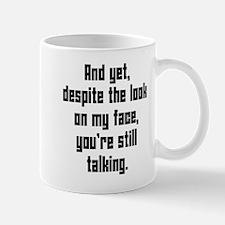you're still talking Small Small Mug