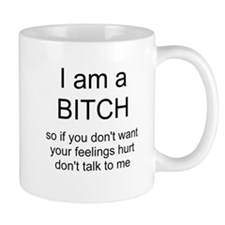 I am a BITCH Mug