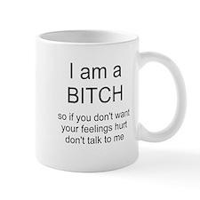I am a BITCH Small Mugs
