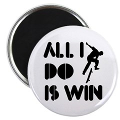 All I do is Win Skateboarding Magnet