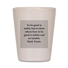 Mark Twain quote Shot Glass